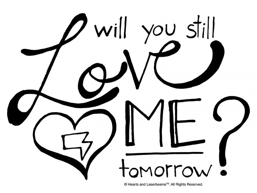 Will You Still Love Me Tomorrow handdrawn typography by Hearts and Laserbeams | http://heartsandlaserbeams.com